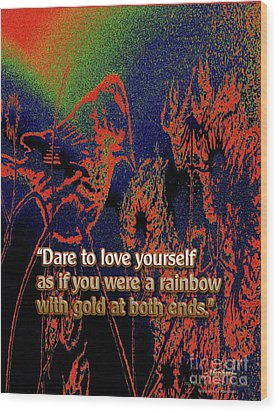 Dare To Love Yourself On National Selfie Day Wood Print by Aberjhani