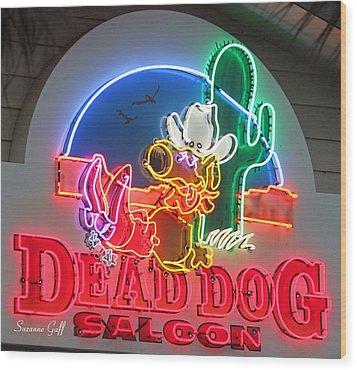 Dead Dog Saloon Wood Print by Suzanne Gaff