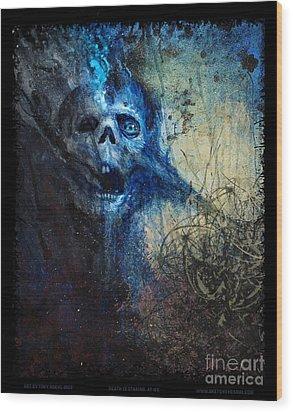 Death Is Staring At Me Wood Print