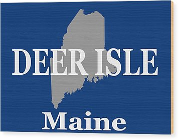 Wood Print featuring the photograph Deer Isle Maine State City And Town Pride  by Keith Webber Jr