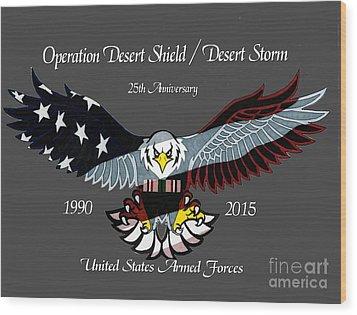 Desert Storm 25th Anniversary Wood Print by Bill Richards