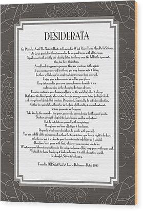 Desiderata 5 Wood Print by Desiderata Gallery