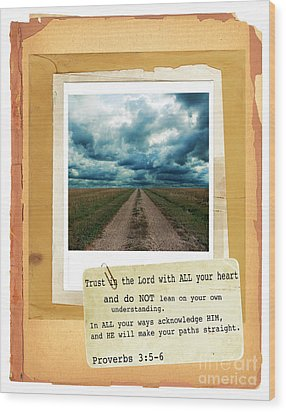 Dirt Road With Scripture Verse Wood Print by Jill Battaglia