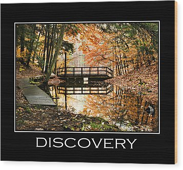 Discovery Inspirational Motivational Poster Art Wood Print by Christina Rollo