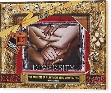 Diversity Wood Print by Kathy Tarochione