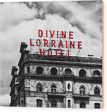 Divine Lorraine Hotel Marquee Wood Print by Bill Cannon
