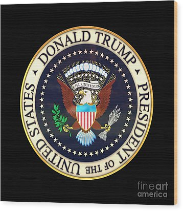 Donald Trump President Seal Wood Print