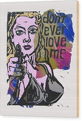 don't ever love me III Wood Print by Adam Kissel