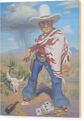 Don't Slap Leather With The Pecos Kid Wood Print by Texas Tim Webb