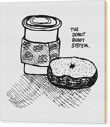 Donut Buddy System Wood Print by Karl Addison