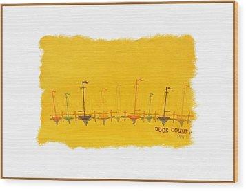 Wood Print featuring the mixed media Door County Sail Boats by Marsha Heiken