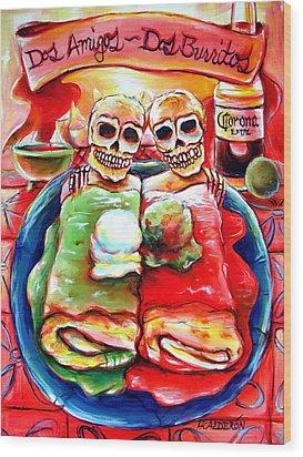 Dos Amigos Dos Burritos Wood Print