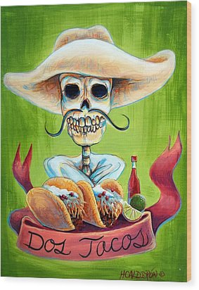 Dos Tacos Wood Print by Heather Calderon