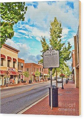 Downtown Blacksburg With Historical Marker Wood Print by Kerri Farley