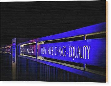 Dream-hope-change-equality Martin Lurther Kin Bridge - Fort Wayne Indiana Wood Print