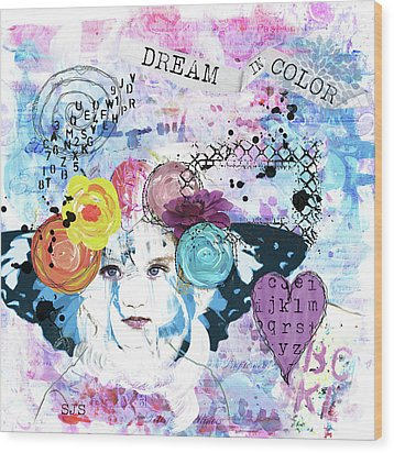 Dream In Color Wood Print