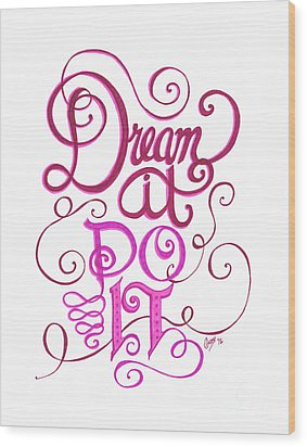 Wood Print featuring the drawing Dream It Do It by Cindy Garber Iverson