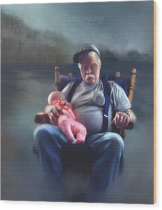 Dreaming With Grandpa Wood Print
