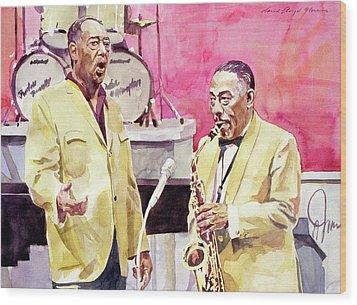 Duke Ellington And Johnny Hodges Wood Print by David Lloyd Glover