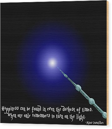 Dumbledore Happiness Quote Wood Print by Jera Sky