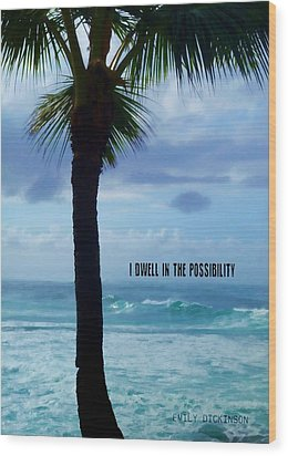 Dwell In Paradise Quote Wood Print