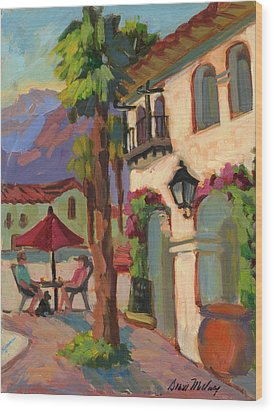 Early Morning Coffee At Old Town La Quinta Wood Print by Diane McClary