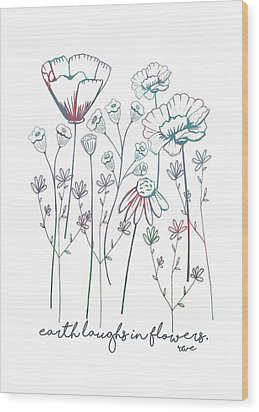Wood Print featuring the digital art Earth Laughs In Flowers by Heather Applegate
