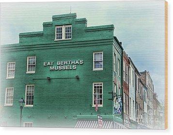 Eat Berthas Mussels  Wood Print by Paul Ward