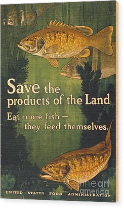 Wood Print featuring the photograph Eat More Fish Vintage World War I Poster by John Stephens