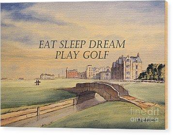 Eat Sleep Dream Play Golf Wood Print
