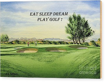 Wood Print featuring the painting Eat Sleep Dream Play Golf - Carnoustie Golf Course by Bill Holkham