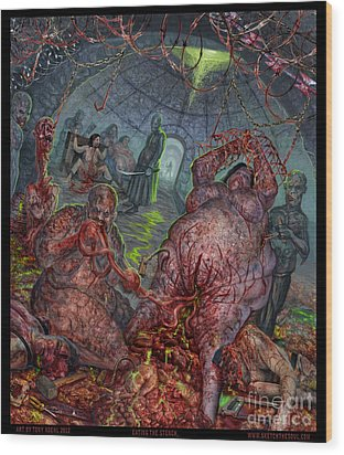 Eating The Stench Wood Print by Tony Koehl