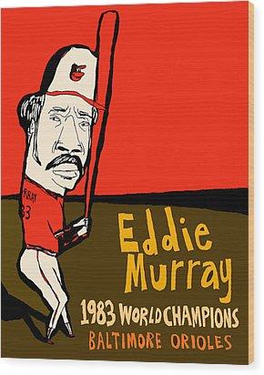 Eddie Murray Baltimore Orioles Wood Print by Jay Perkins