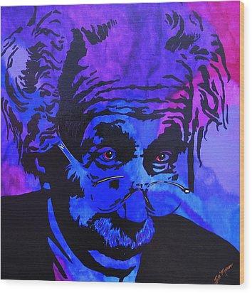 Einstein-all Things Relative Wood Print by Bill Manson