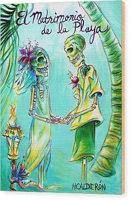 El Matrimonio De La Playa Wood Print by Heather Calderon
