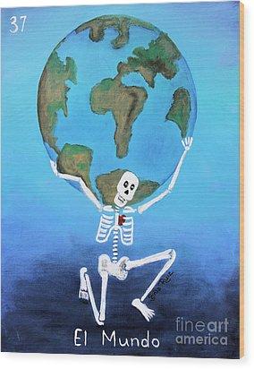 El Mundo Wood Print by Sonia Flores Ruiz