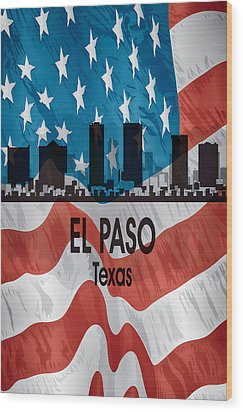 El Paso Tx American Flag Vertical Wood Print by Angelina Vick