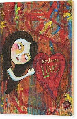 Embrace Love Wood Print