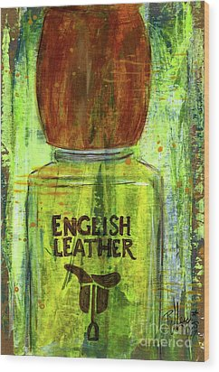 Wood Print featuring the painting English Leather by P J Lewis