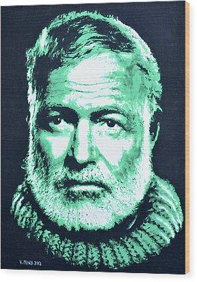 Ernest Hemingway Wood Print by Victor Minca