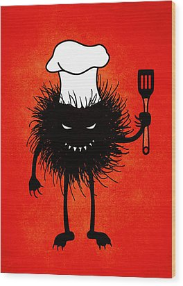 Evil Bug Chef Loves To Cook Wood Print