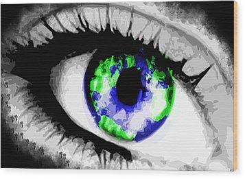 Eye Of The World Wood Print by Danielle Kasony