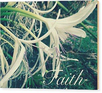 Faith- Flowers Wood Print