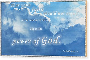 Faith In God's Power Wood Print by Terry Wallace