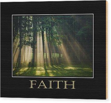 Faith Inspirational Motivational Poster Art Wood Print by Christina Rollo