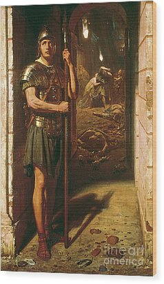 Faithful Unto Death Wood Print by Sir Edward John Poynter