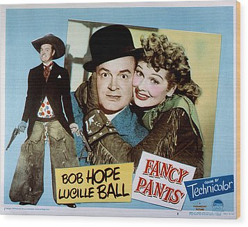 Fancy Pants, Bob Hope, Lucille Ball Wood Print by Everett