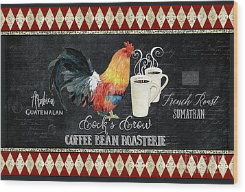 Wood Print featuring the painting Farm Fresh Rooster 6 - Coffee Bean Roasterie French Roast by Audrey Jeanne Roberts