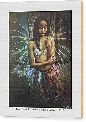 Faye Dona II Wood Print by Donald Yenson