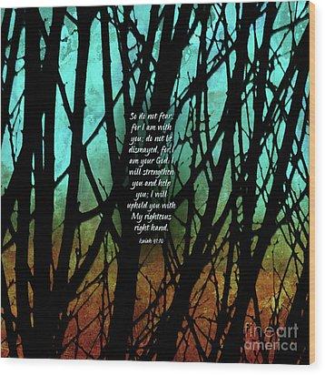 Fear Not Wood Print by Shevon Johnson